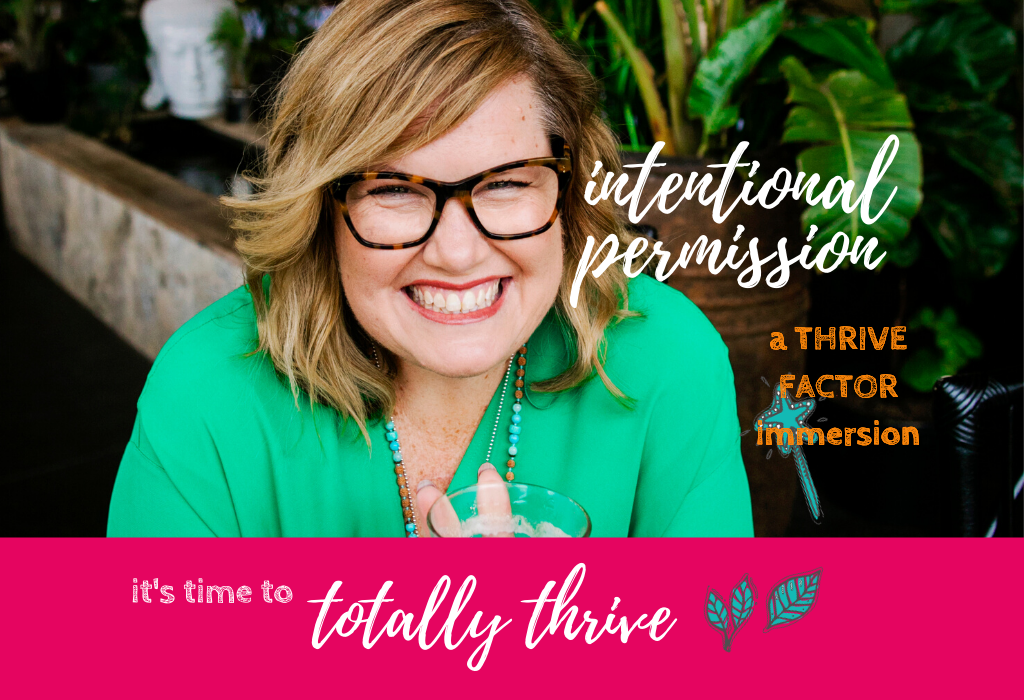 Intentional Permission Program with Shannon B Bush The Thrive Factor